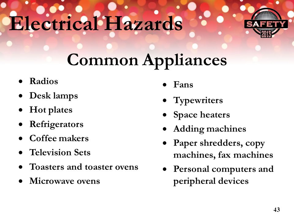 Electrical Hazards Common Appliances Radios Desk lamps Hot plates