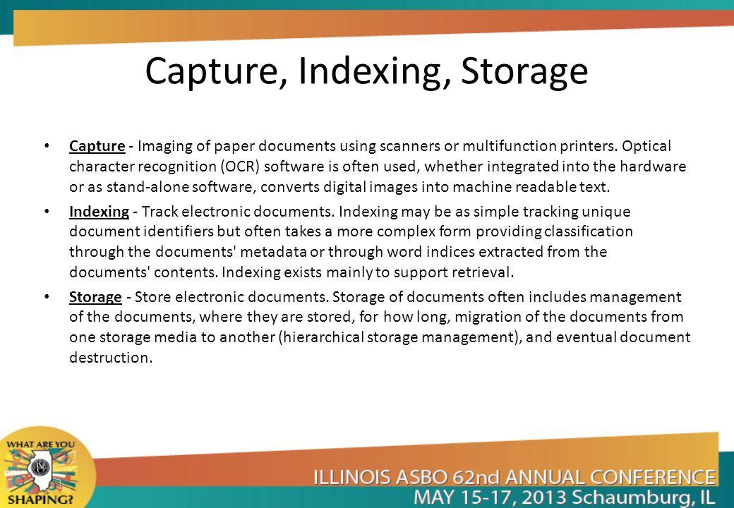 Capture, Indexing, Storage