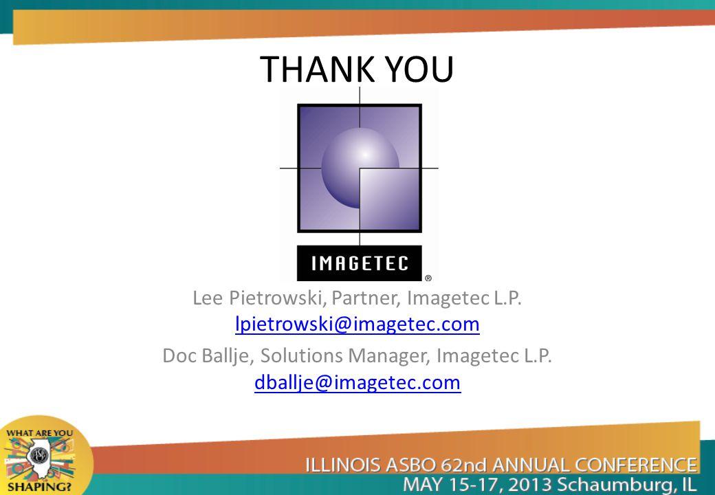 THANK YOU Lee Pietrowski, Partner, Imagetec L.P. lpietrowski@imagetec.com.