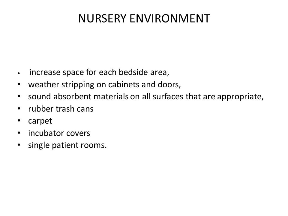 NURSERY ENVIRONMENT weather stripping on cabinets and doors,