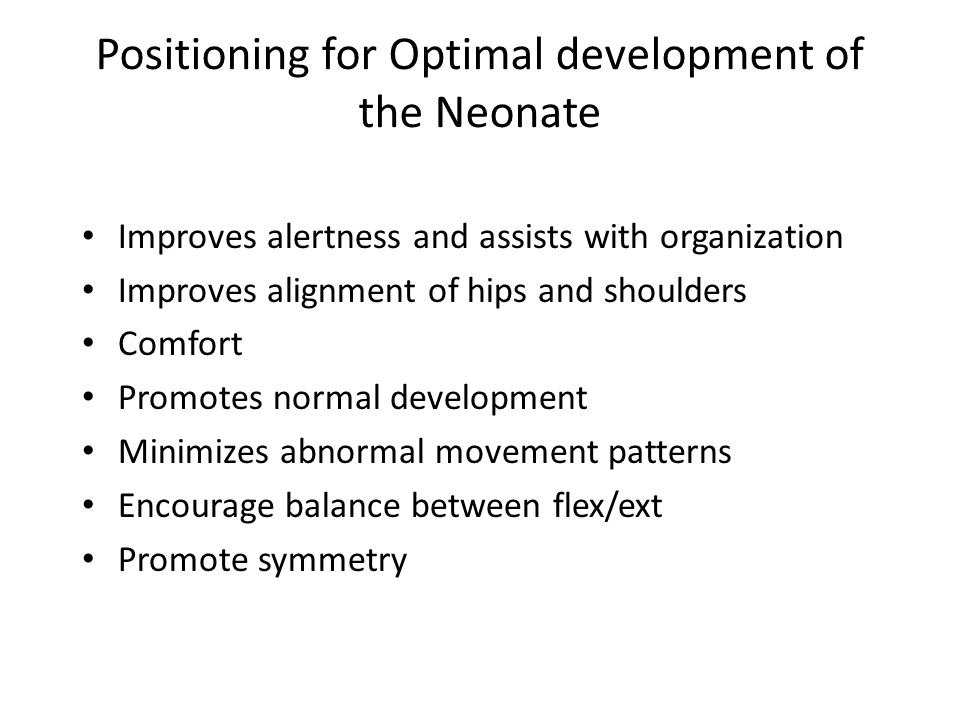 Positioning for Optimal development of the Neonate