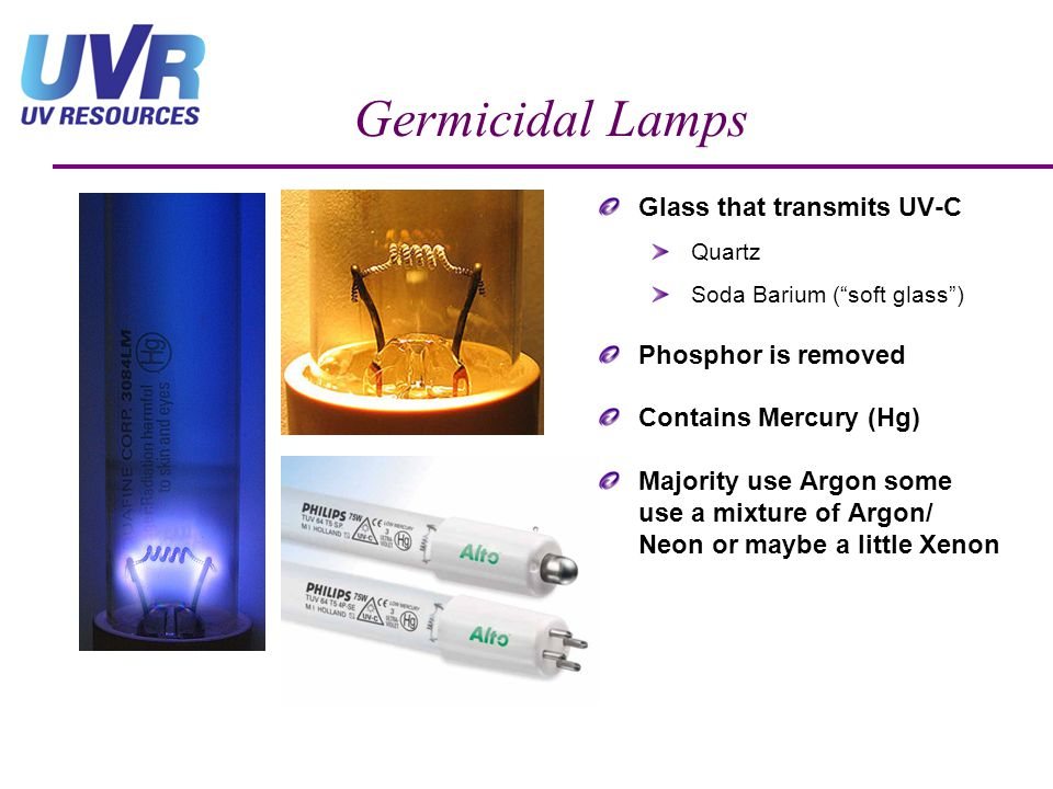 Germicidal Lamps Glass that transmits UV-C Phosphor is removed