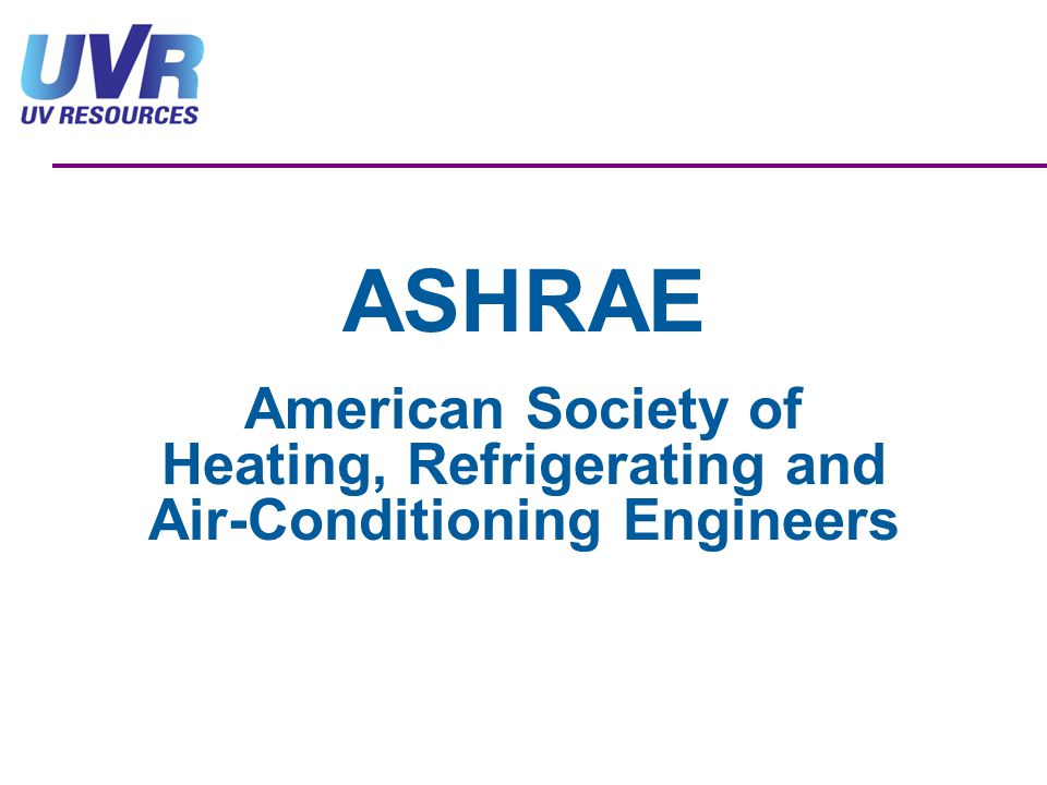 ASHRAE American Society of Heating, Refrigerating and Air-Conditioning Engineers