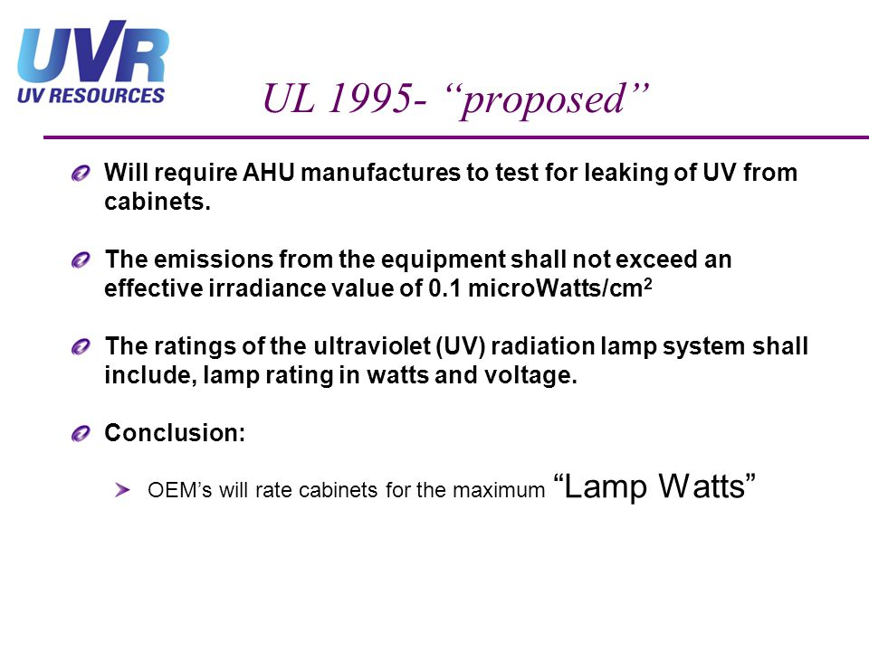 UL 1995- proposed Will require AHU manufactures to test for leaking of UV from cabinets.