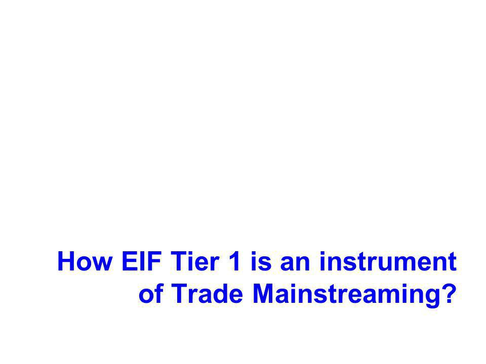How EIF Tier 1 is an instrument of Trade Mainstreaming
