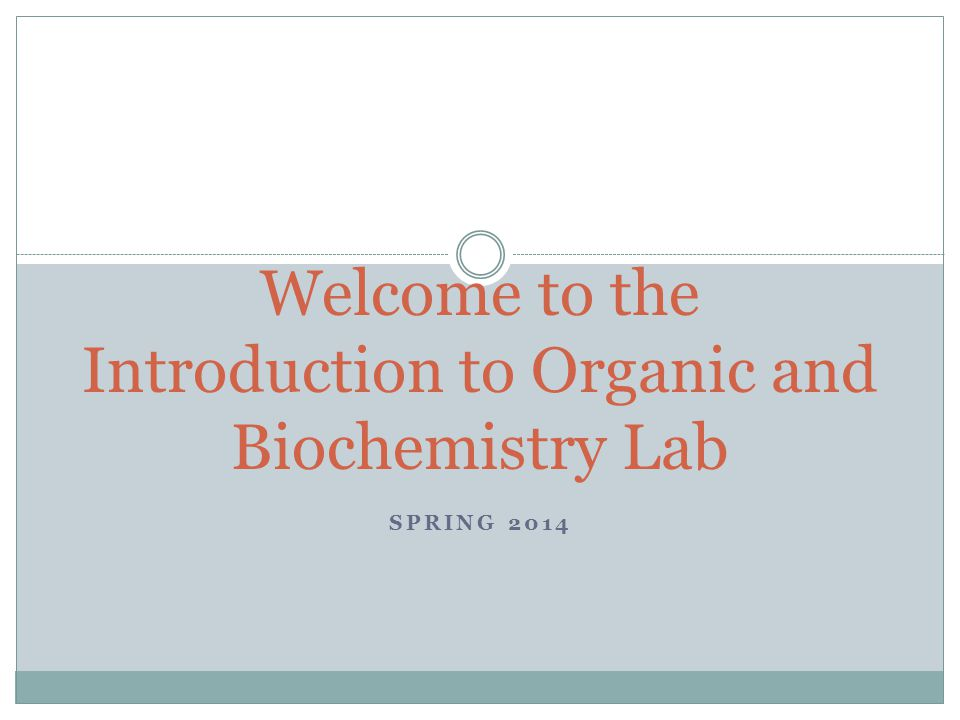 Welcome to the Introduction to Organic and Biochemistry Lab