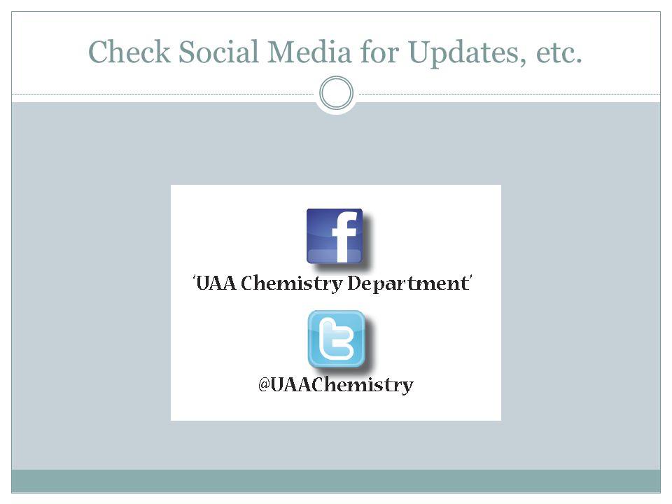 Check Social Media for Updates, etc.