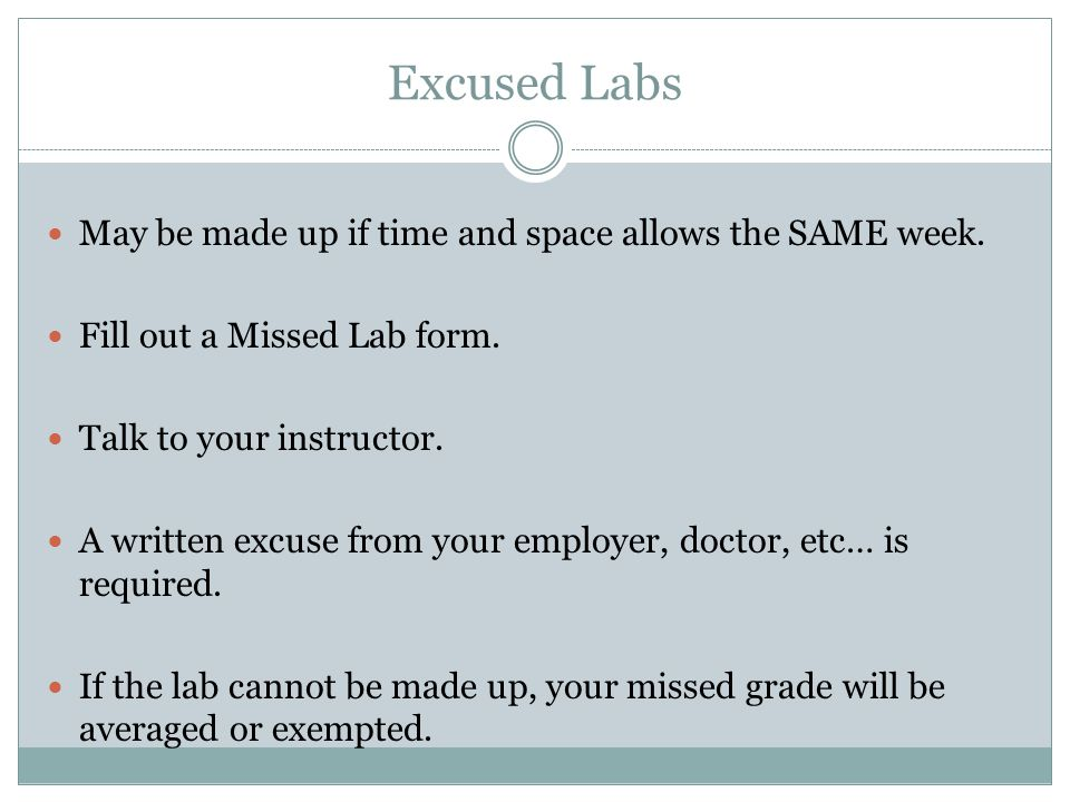 Excused Labs May be made up if time and space allows the SAME week.