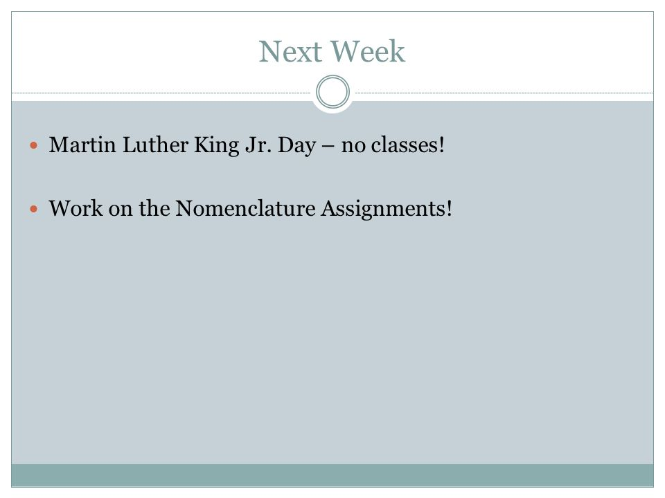 Next Week Martin Luther King Jr. Day – no classes!