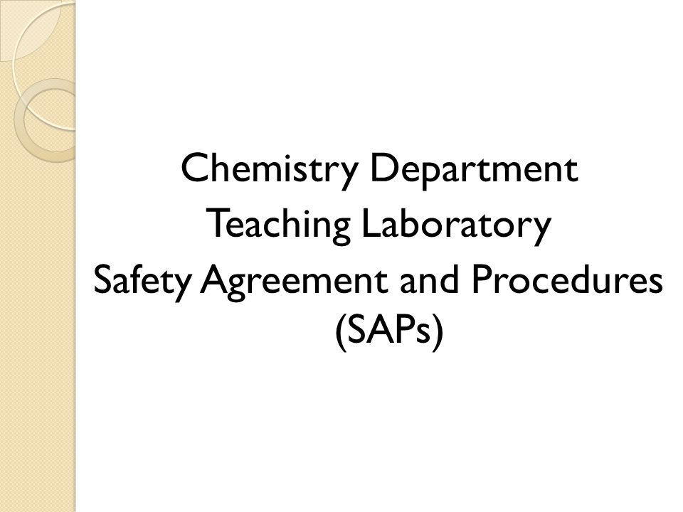 Chemistry Department Teaching Laboratory Safety Agreement and Procedures (SAPs)