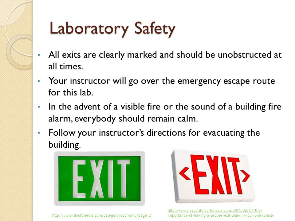 Laboratory Safety All exits are clearly marked and should be unobstructed at all times.