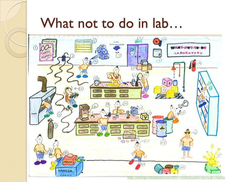 What not to do in lab… http://pnergy.wikispaces.com/SM+-+Introduction+to+Lab+Safety