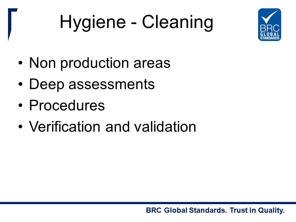 Hygiene - Cleaning Non production areas Deep assessments Procedures