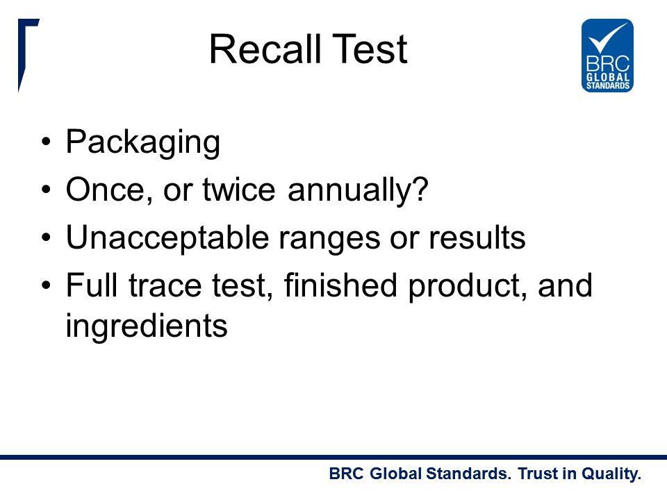 Recall Test Packaging Once, or twice annually