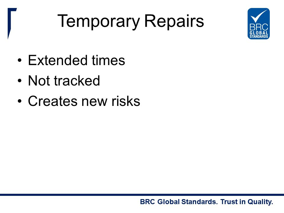 Temporary Repairs Extended times Not tracked Creates new risks