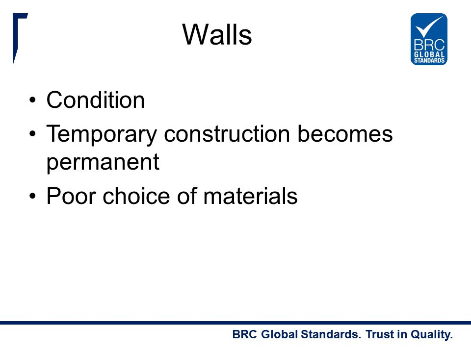 Walls Condition Temporary construction becomes permanent