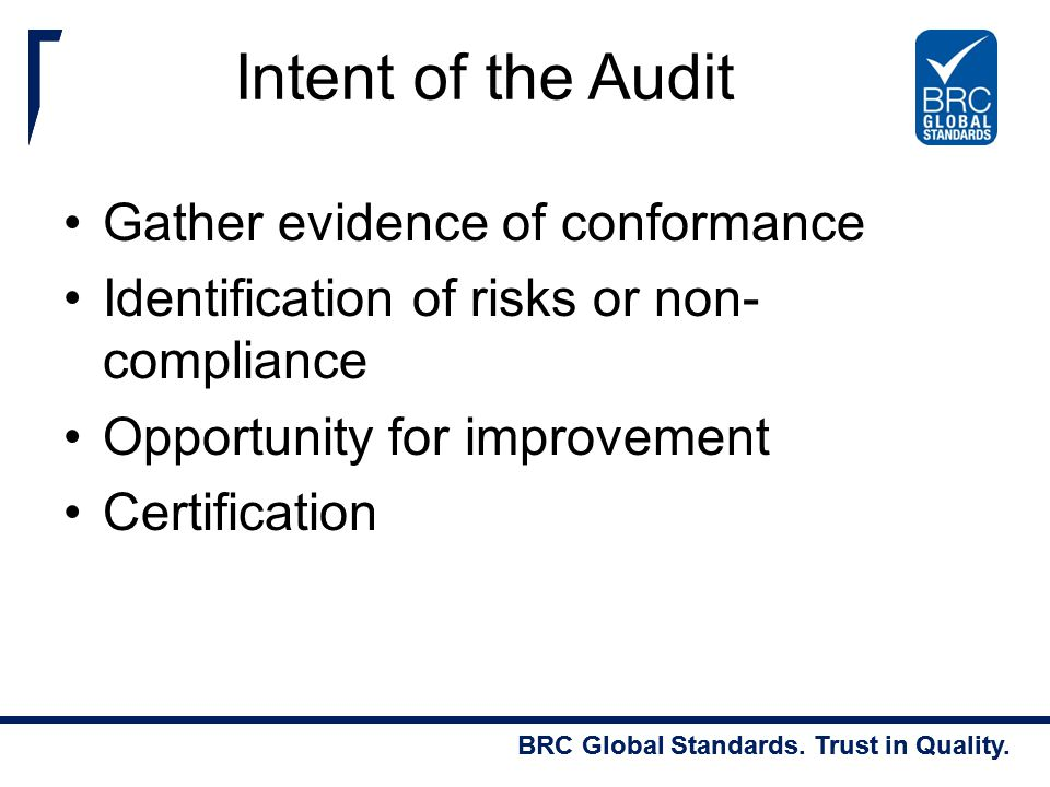 Intent of the Audit Gather evidence of conformance