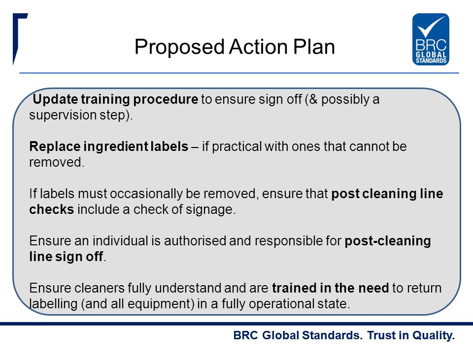 Proposed Action Plan Update training procedure to ensure sign off (& possibly a supervision step).
