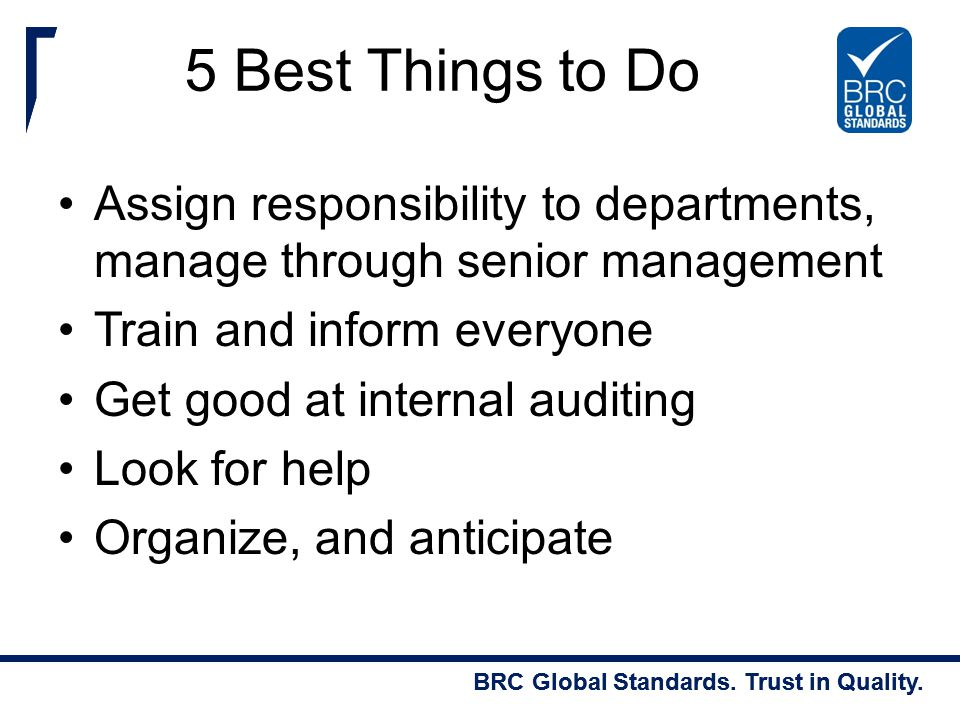 5 Best Things to Do Assign responsibility to departments, manage through senior management. Train and inform everyone.