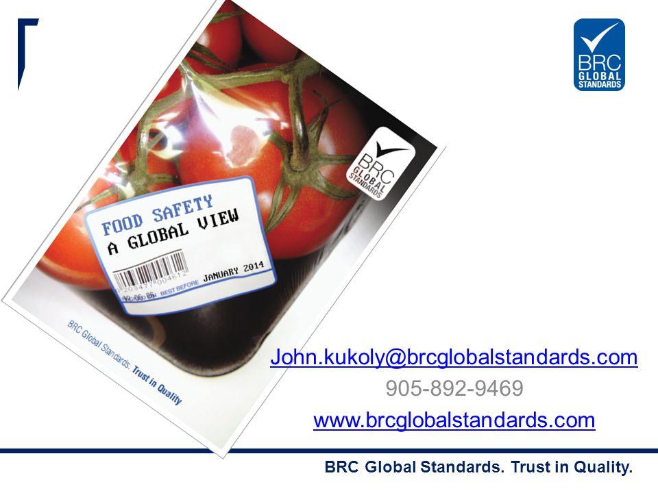 John.kukoly@brcglobalstandards.com 905-892-9469 www.brcglobalstandards.com