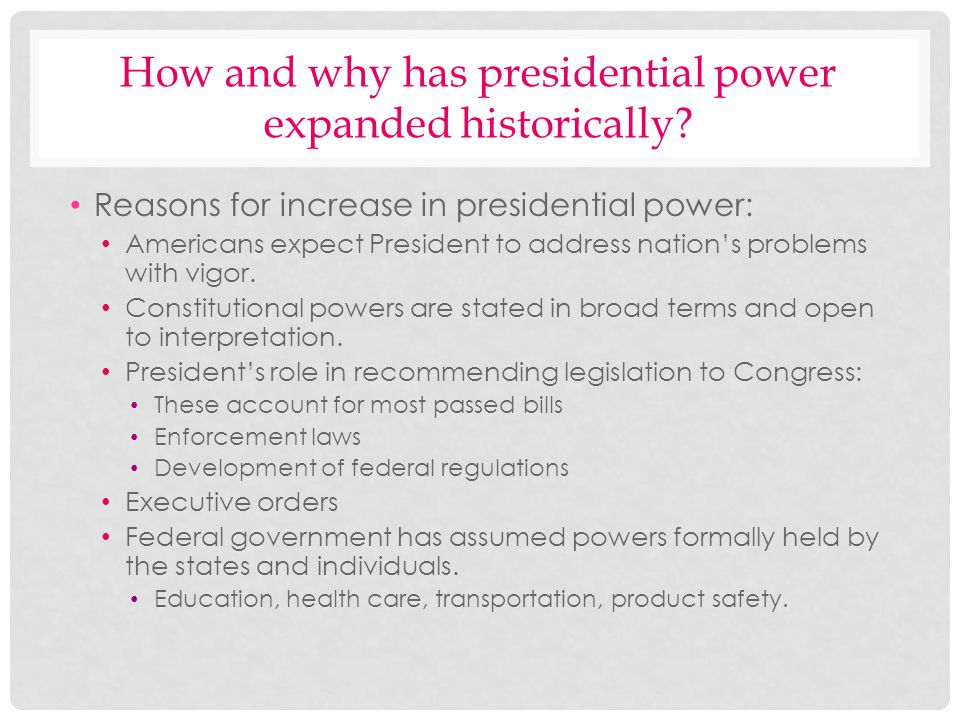 How and why has presidential power expanded historically