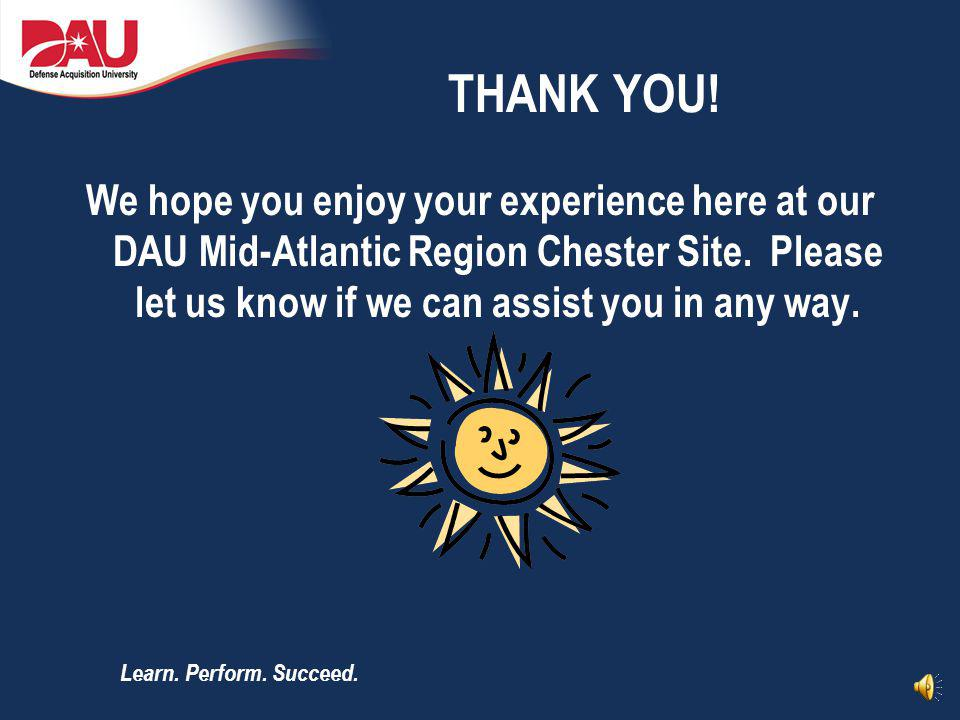 THANK YOU! We hope you enjoy your experience here at our DAU Mid-Atlantic Region Chester Site. Please let us know if we can assist you in any way.