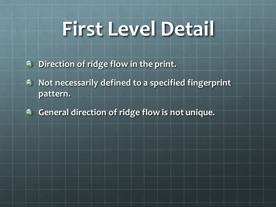 First Level Detail Direction of ridge flow in the print.