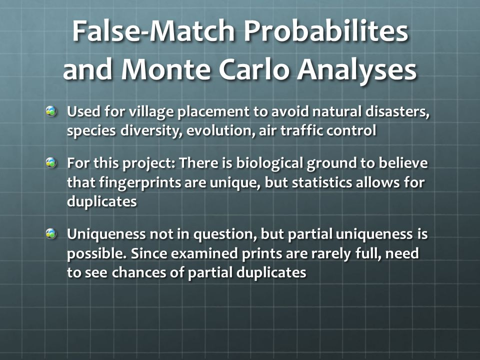 False-Match Probabilites and Monte Carlo Analyses