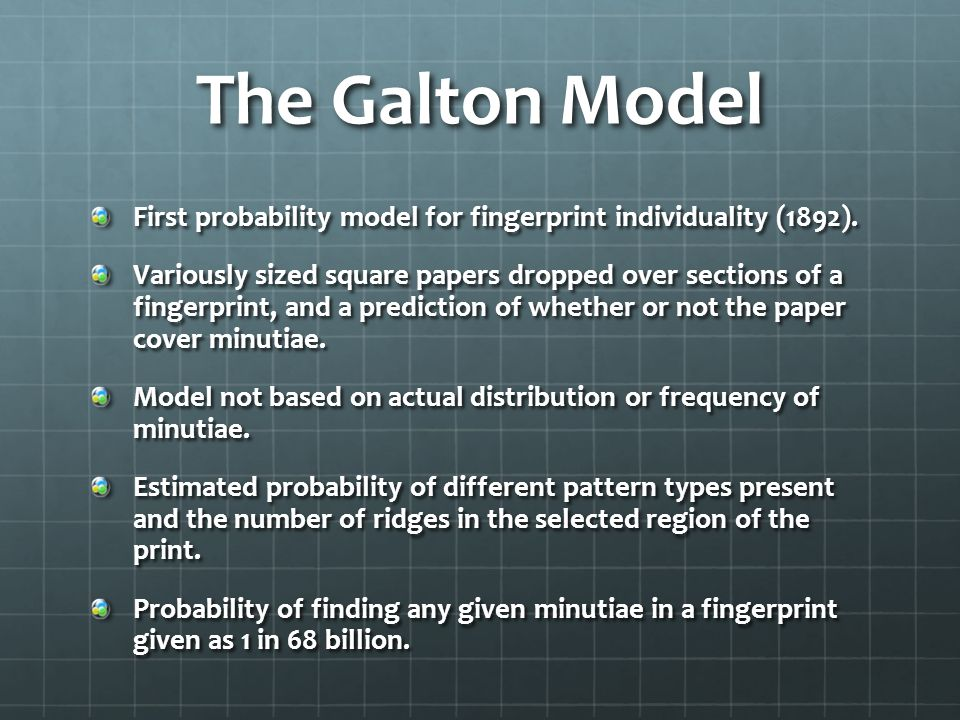 The Galton Model First probability model for fingerprint individuality (1892).