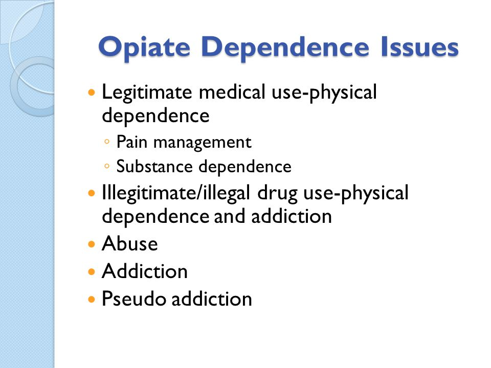 Opiate Dependence Issues