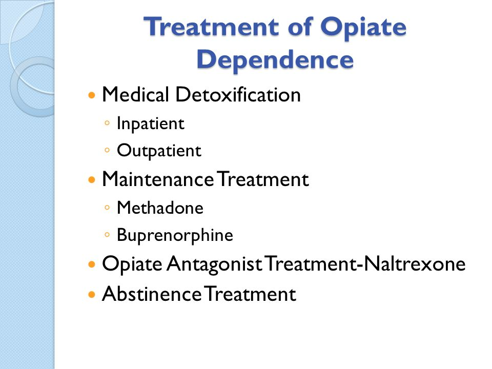 Treatment of Opiate Dependence