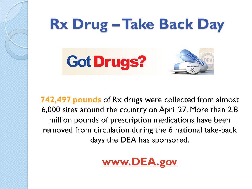 Rx Drug – Take Back Day www.DEA.gov
