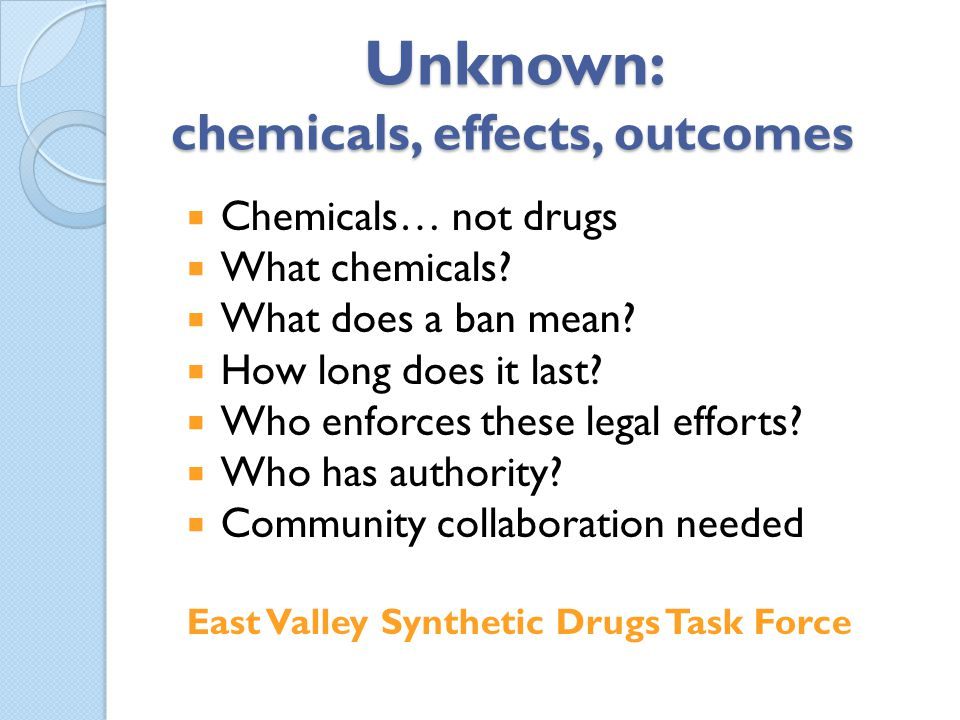 Unknown: chemicals, effects, outcomes