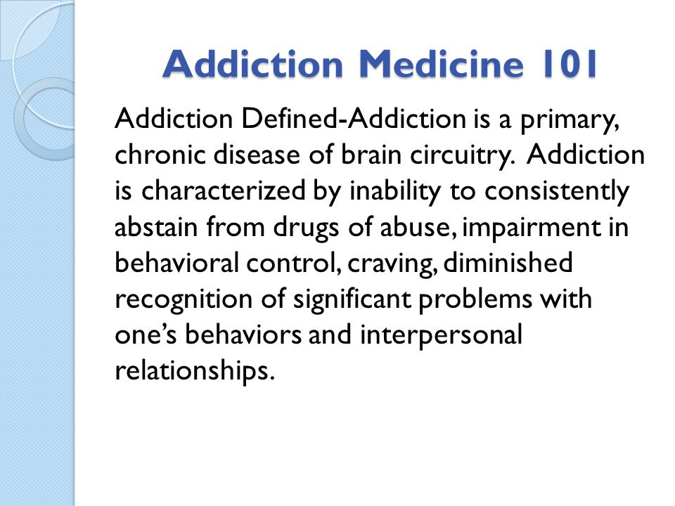 Addiction Medicine 101