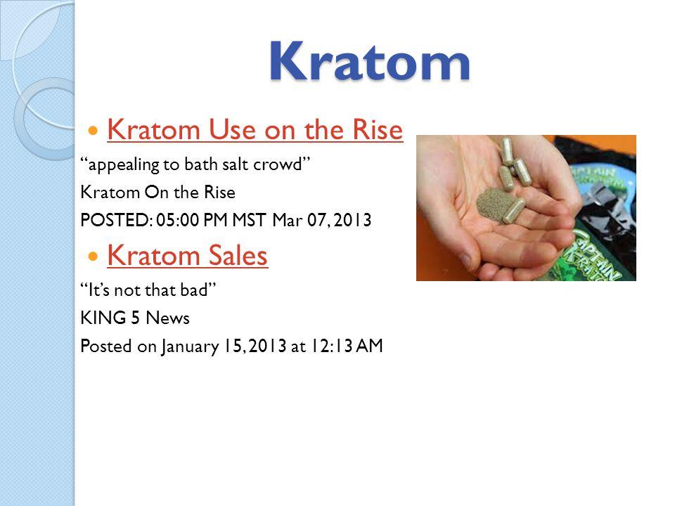 Kratom Kratom Use on the Rise Kratom Sales
