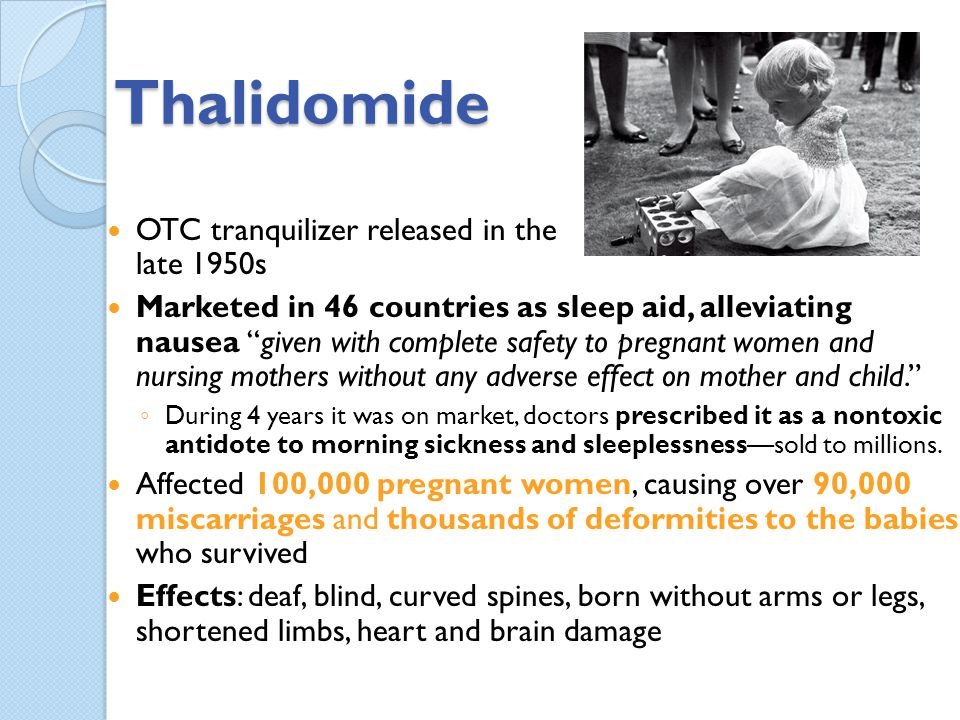 Thalidomide OTC tranquilizer released in the late 1950s