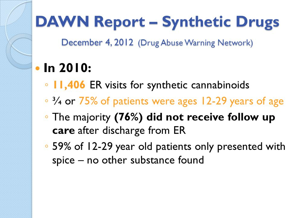 DAWN Report – Synthetic Drugs December 4, 2012 (Drug Abuse Warning Network)