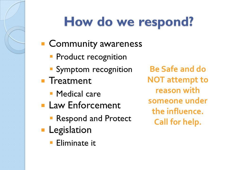 How do we respond Community awareness Treatment Law Enforcement