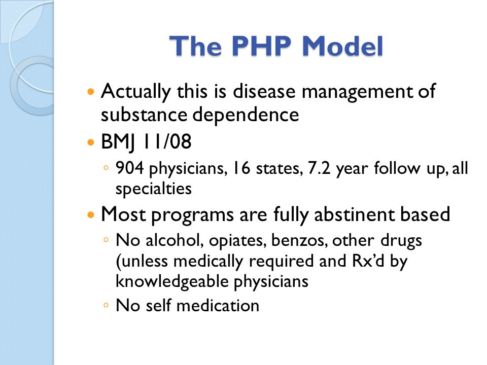 The PHP Model Actually this is disease management of substance dependence. BMJ 11/08.