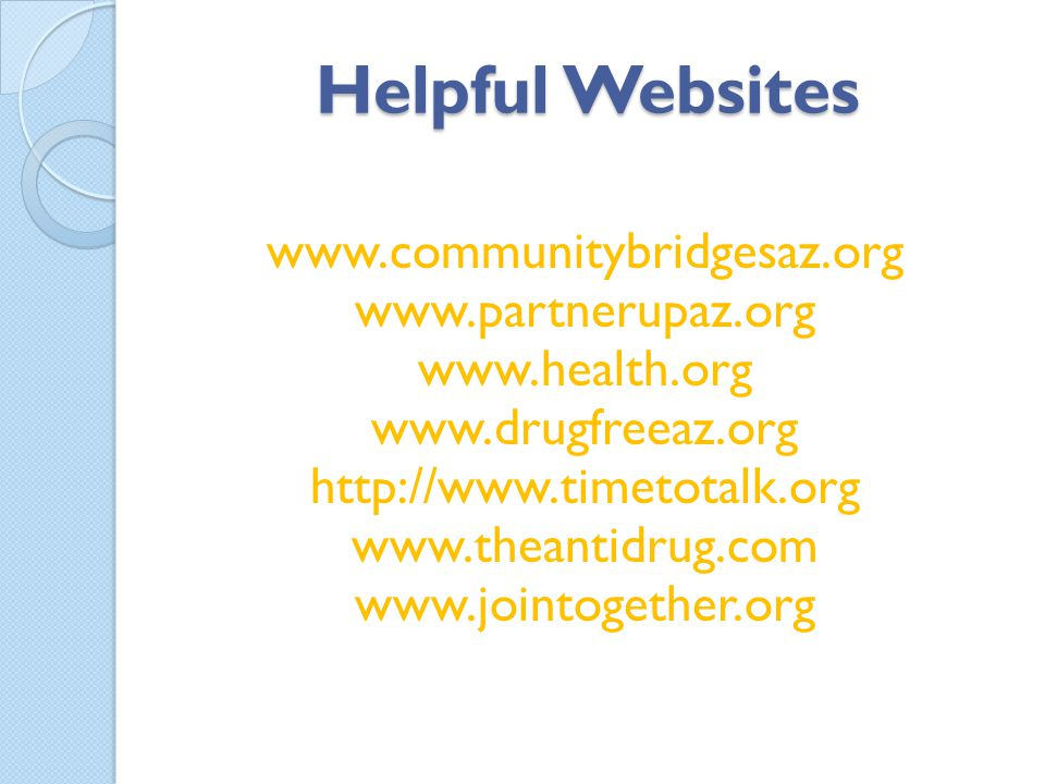 Helpful Websites www.communitybridgesaz.org www.partnerupaz.org