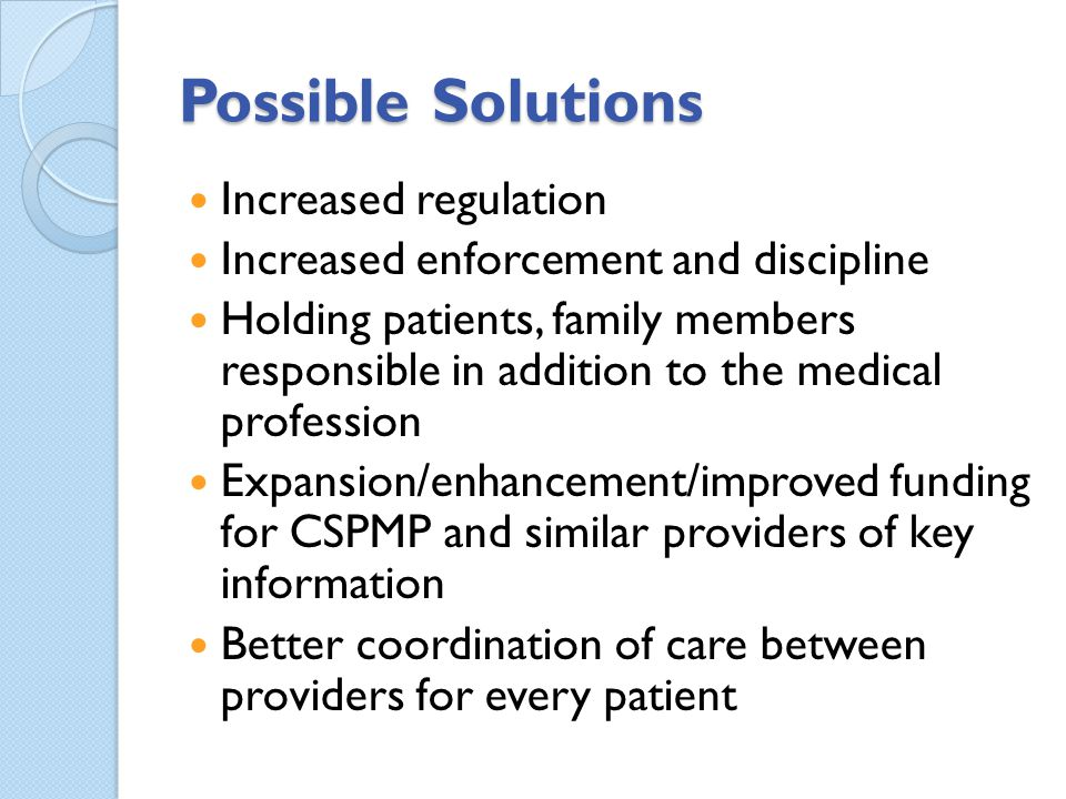 Possible Solutions Increased regulation