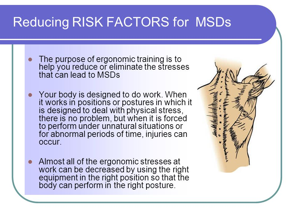Reducing RISK FACTORS for MSDs