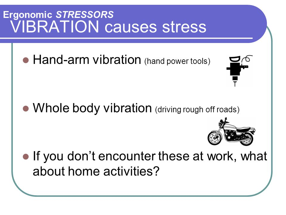 VIBRATION causes stress