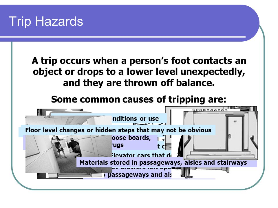 Some common causes of tripping are: