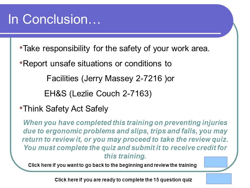 In Conclusion… Take responsibility for the safety of your work area.