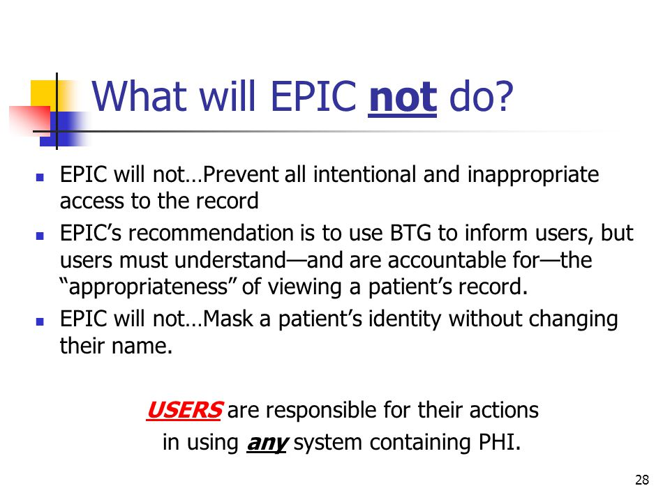 What will EPIC not do EPIC will not…Prevent all intentional and inappropriate access to the record.