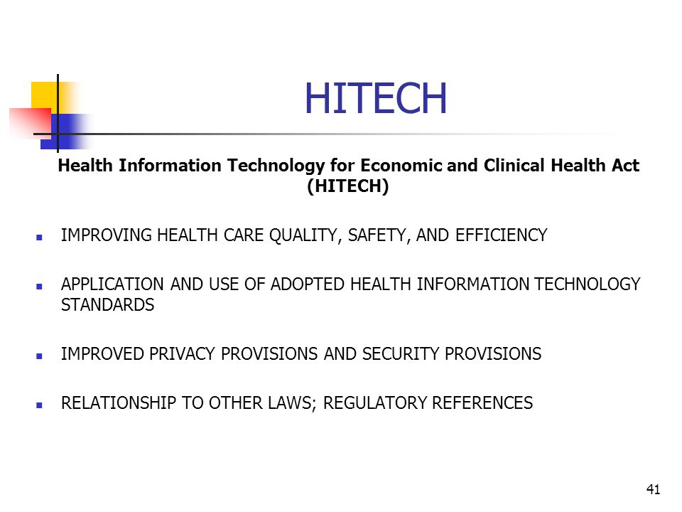 HITECH Health Information Technology for Economic and Clinical Health Act (HITECH) IMPROVING HEALTH CARE QUALITY, SAFETY, AND EFFICIENCY.