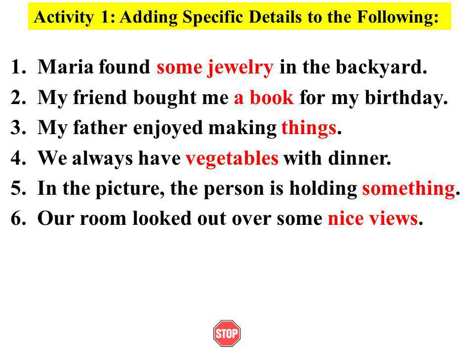 Activity 1: Adding Specific Details to the Following: