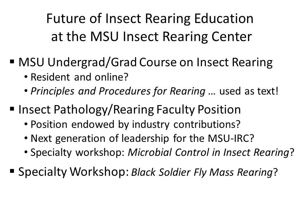 Future of Insect Rearing Education at the MSU Insect Rearing Center
