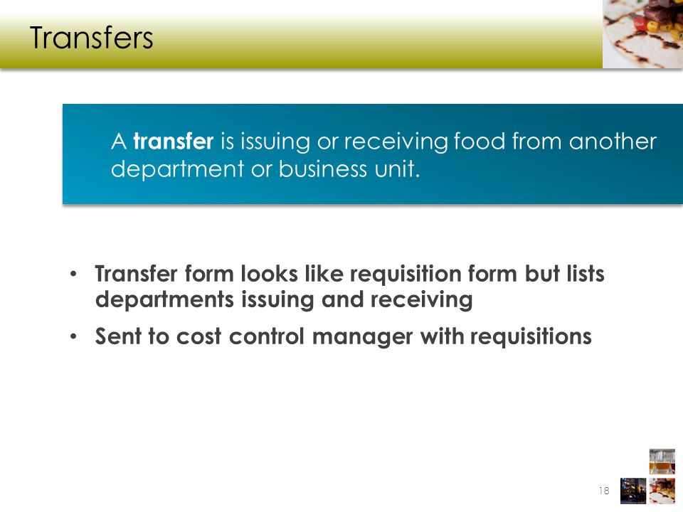 Transfers A transfer is issuing or receiving food from another department or business unit.